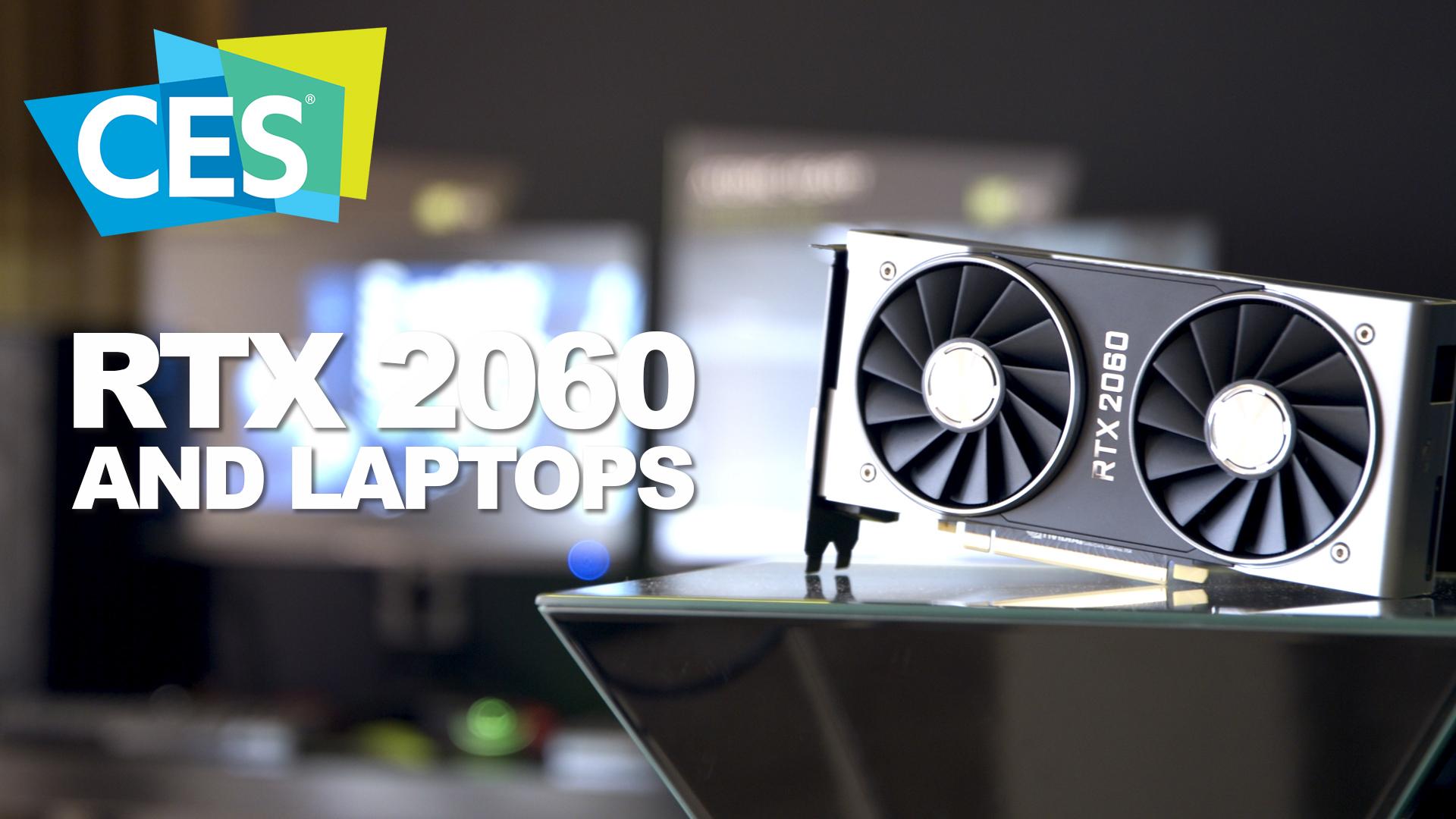 CES 2019: NVIDIA's 2060 GPU and RTX laptops - Newegg Insider