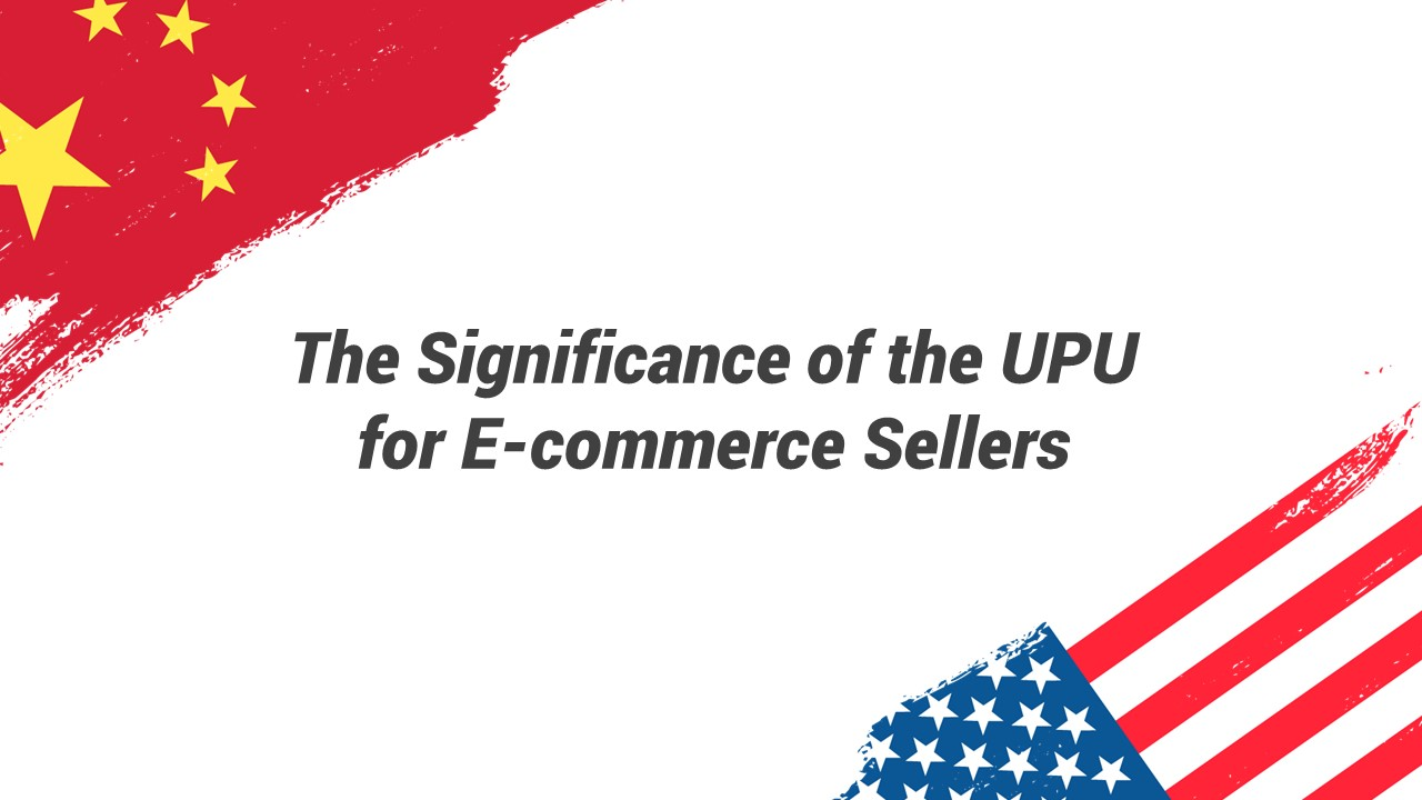upu, universal postal union, china, united states, trade war, sellers